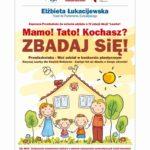 Przedszkolaki z powiatu sanockiego wyróżnione w IV Edycji Akcji Laurka Mamo! Tato! Kochasz? Zbadaj się!