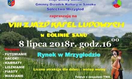 Zapraszamy na VIII Zjazd Kapel Ludowych w Dolinie Sanu do Mrzygłodu