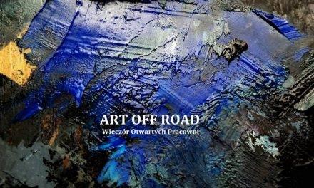 Art Off Road w wieczór otwartych pracowni