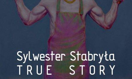 BWA Galeria Sanocka zaprasza:  Sylwester Stabryła TRUE STORY