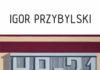 BWA Galeria Sanocka zaprasza na wernisaż Igora Przybylskiego H1-21