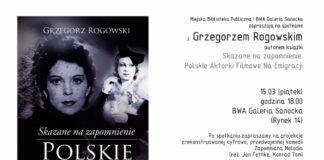 """Spotkanie z Grzegorzem Rogowskim, autorem książki – """"Skazane na zapomnienie. Polskie Aktorki Filmowe Na Emigracji""""."""