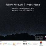 """BWA Galeria Sanocka zaprasza na wernisaż Roberta Motelskiego """"Przestrzenie"""""""