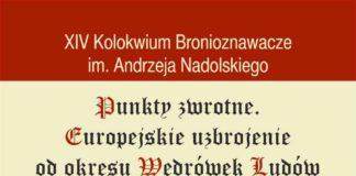 XIV Kolokwium Bronioznawcze im. Profesora Andrzeja Nadolskiego