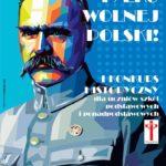 Chcieliśmy wolnej Polski – zaproszenie do udziału w konkursie historycznym
