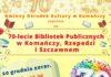 70 lat z Wami i dla Was- jubileusz Bibliotek Publicznych w Komańczy i Szczawnem
