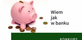 Wiem jak w banku. Konkurs PAP dla nauczycieli i uczniów