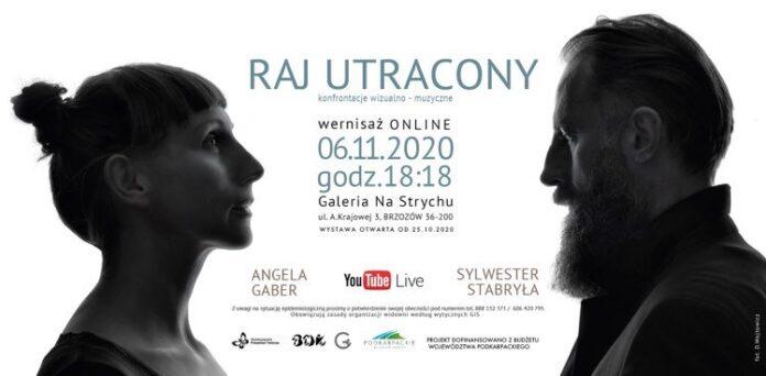 """""""RAJ UTRACONY"""" ANGELA GABER & SYLWESTER STABRYŁA - konfrontacje wizualno - muzyczne (ONLINE)"""
