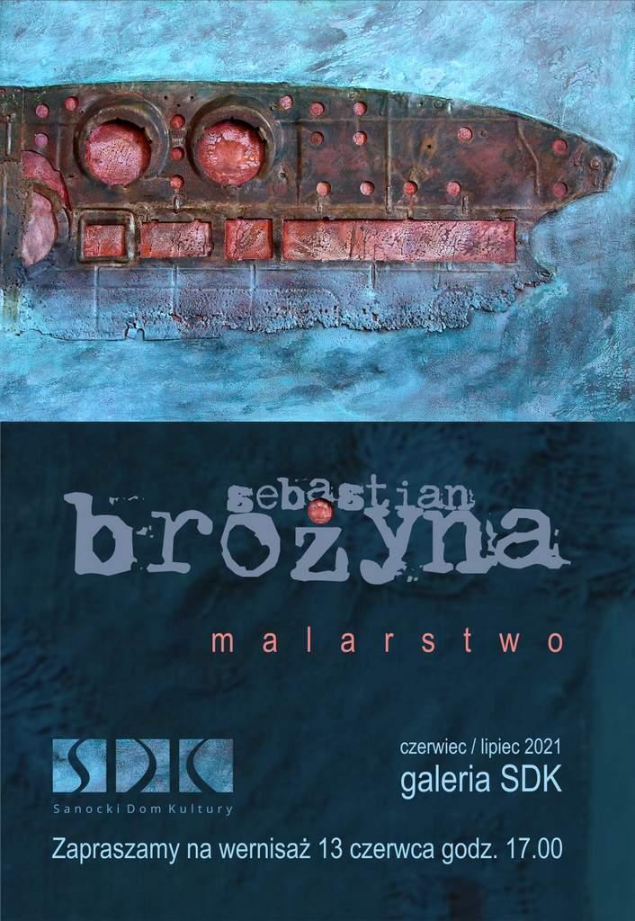 Wystawa malarstwa Sebastiana Brożyny