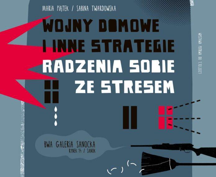 Maria Piątek / Sabina Twardowska - Wojny domowe i inne strategie radzenia sobie ze stresem